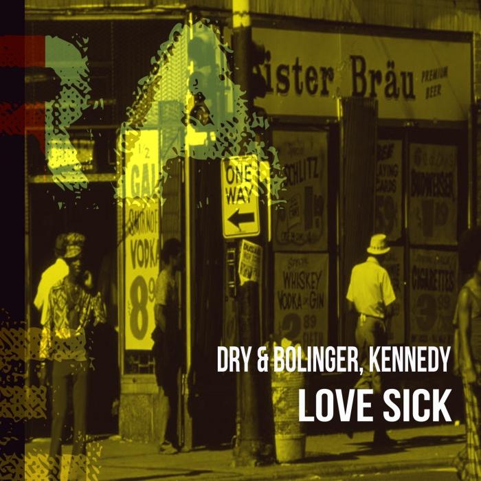Dry & Bolinger, Kennedy - Love Sick EP